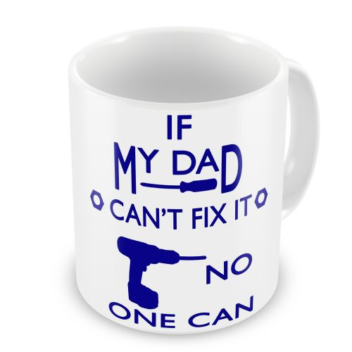 If My Dad Can't Fix It No One Can Novelty Gift Mug